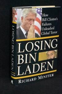 Losing Bin Laden; How Bill Clinton's Failures Unleased Global Terror