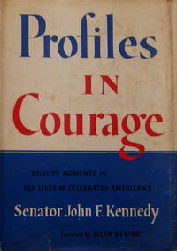 Profiles in Courage by  John F Kennedy - Signed First Edition - 1956 - from Bren-Books.com (SKU: 007445)