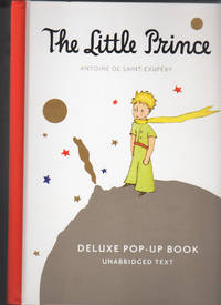 The Little Prince.  Deluxe Pop-Up Book. by De Saint-Exupery - FIRST EDITION THUS.  2nd Printing - 2009 - from Collectible Book Shoppe and Biblio.co.uk