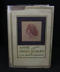 Anne of Green Gables by  L.M. (Lucy Maud) Montgomery  - First Edition  - 1908  - from LaCelle Rare Books (SKU: 14946)
