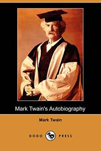 Mark Twain's Autobiography (Dodo Press)