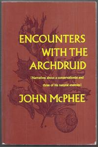 Encounters with the Archdruid. [ Narratives about a conservationist and three of his natural enemies ]