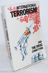 image of International Terrorism and the drug connection. Symposium on International Terrrorism: Armenian Terrorism, its supporters, the narcotic connection, the distortion of history ; 17-18 April 1984, Rectorate Conference Hall, Ankara University
