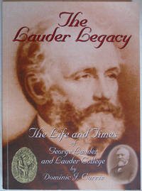 The Lauder Legacy: The Life and Times of George Lauder and Lauder College