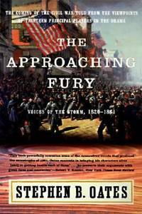 image of The Approaching Fury : Voices of the Storm, 1820-1861