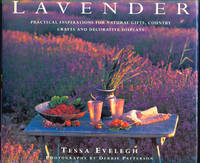 Lavender: Practical Inspirations for Natural Gifts, Country Crafts and Decorative Displays