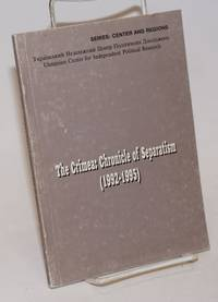 image of The Crimea: Chronicle of Separatism (1992-1995)