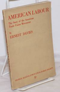 image of American labour; the story of the American trade union movement. Preface by Harold J. Laski