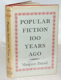 image of Popular Fiction 100 Years Ago An Unexplored Tract Of Literary History