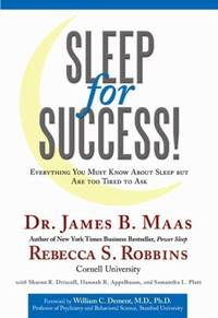 Sleep for Success! : Everything You Must Know about Sleep but Are Too Tired to Ask