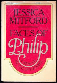 Faces of Philip: A Memoir of Philip Toynbee (1st Edition)