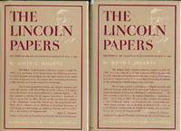The Lincoln Papers: The Story of the Collection with Selections to July 4, 1861