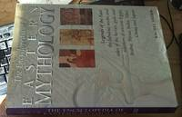 image of The Encyclopedia of Eastern Mythology; Legends of the East The Fabulous Myths and Tales of the Heroes, Gods and Warriors of Ancient Egypt, Arabia, Persia, India, Tibet, China and Japan