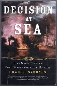 Decision at Sea.  Five Naval Battles That Shaped American History