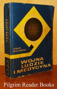 Wojna Ludzie i Medycyna. by  Adam. (edited by Barbara Slowikowska) Majewski - Paperback - 1968 - from Pilgrim Reader Books - IOBA (SKU: 27480)