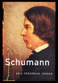 Schumann by  Eric Frederick Jensen - First printing - 2001 - from Iron Engine and Biblio.com