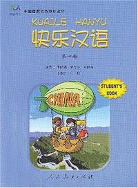 Kuaile Hanyu: Volume 1: Student Book
