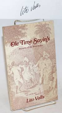 Ole time sayin\'s; proverbs of the West Indies [signed]
