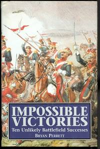image of IMPOSSIBLE VICTORIES: TEN UNLIKELY BATTLEFIELD SUCCESSES.