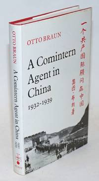 A comintern agent in China 1932 - 1939 Translated from the German by Jeanne Moore with an introduction by Dick Wilson