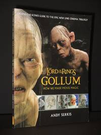 The Lord of the Rings. Gollum: How We Made Movie Magic [SIGNED]