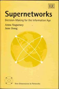 Supernetworks Decision-Making for the Information Age