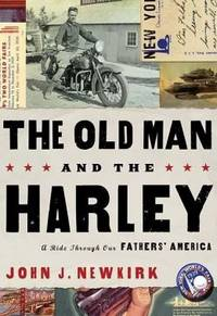 The Old Man and the Harley: A Ride Through Our Fathers' America