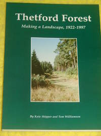 Thetford Forest, Making a Landscape, 1922-1997