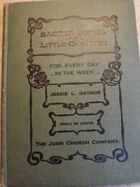 SACRED SONGS FOR LITTLE CHILDREN by  Jessie L GAYNOR - Hardcover - 1919 - from Antic Hay Books (SKU: 1224)