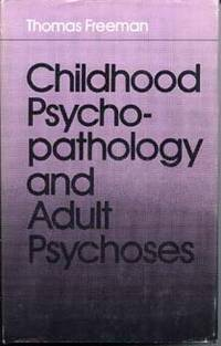 Childhood Psychopathology and Adult Psychoses