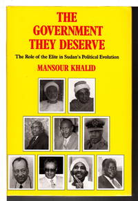 image of THE GOVERNMENT THEY DESERVE: Role of the Elite in Sudan's Political Evolution.