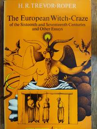 The European Witch-Craze of the Sixteenth and Seventeenth Century and Other Essays