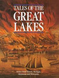 Tales of the Great Lakes : Stories from Illinois, Michigan, Minnesota and Wisconsin