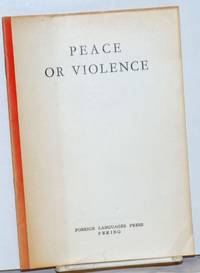 Peace or violence: Reprinted in English from Hoc Tap (Study), theoretical organ of the Central Committee of The Viet Nam Workers\' Party, September issue, 1963