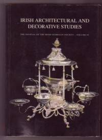 Irish Architectural and Decorative Arts; Vol. IV