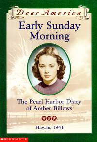 Early Sunday Morning: The Pearl Harbor Diary of Amber Billows
