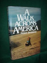 A Walk Across America by Peter Jenkins - 1979