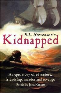 R.L. Stevenson's Kidnapped Retold by John Kennett