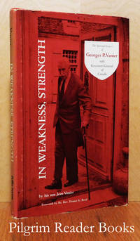 In Weakness, Strength: The Spiritual Sources of Georges P. Vanier.
