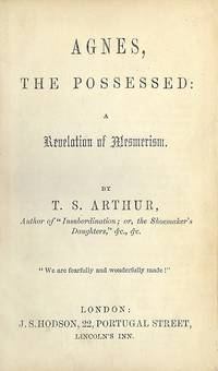 AGNES, THE POSSESSED: A REVELATION OF MESMERISM