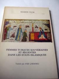 Femmes Turques Souveraines Et Regentes Dans les Etats Islamiques
