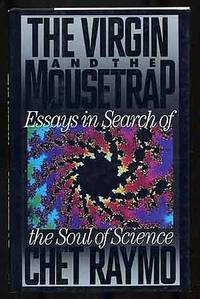 The Virgin and the Mousetrap: Essays in Search of the Soul of Science