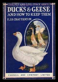 DUCKS AND GEESE - And How to Keep Them - The Pet and Livestock Series