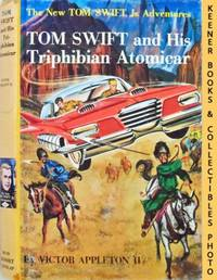 Tom Swift And His Triphibian Atomicar : The New Tom Swift Jr. Adventures  #19: Orange Spine Version - The New Tom Swift Jr. Adventures Series by  Victor Appleton - First Edition - 1962 - from KEENER BOOKS (Member IOBA) and Biblio.com