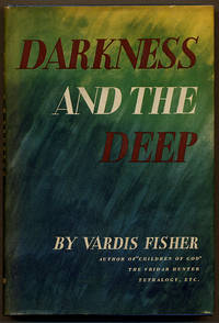 DARKNESS AND THE DEEP by  Vardis Fisher - Hardcover - First trade edition - [1943] - from John W. Knott, Jr., Bookseller, ABAA/ILAB and Biblio.com