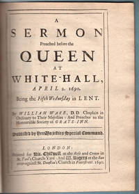 A sermon preached before the Queen at White-Hall, April 2. 1690. Being the fifth Wednesday in Lent.
