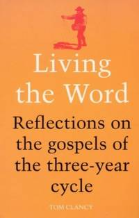 image of Living the Word: Reflections on the Gospels of the Three-Year Cycle
