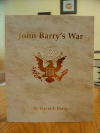 "John Barry's War - John J. Barry Jr. Of Butte, Montana, with The Twenty-seventh ""New York"" division in France, 1918-1919"