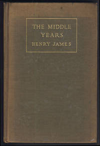 The Middle Years by  Henry James - First Edition - 1917 - from Parigi Books, ABAA/ILAB and Biblio.com