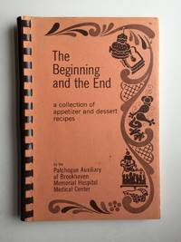 The Beginning and the End a collection of appetizer and  dessert recipes